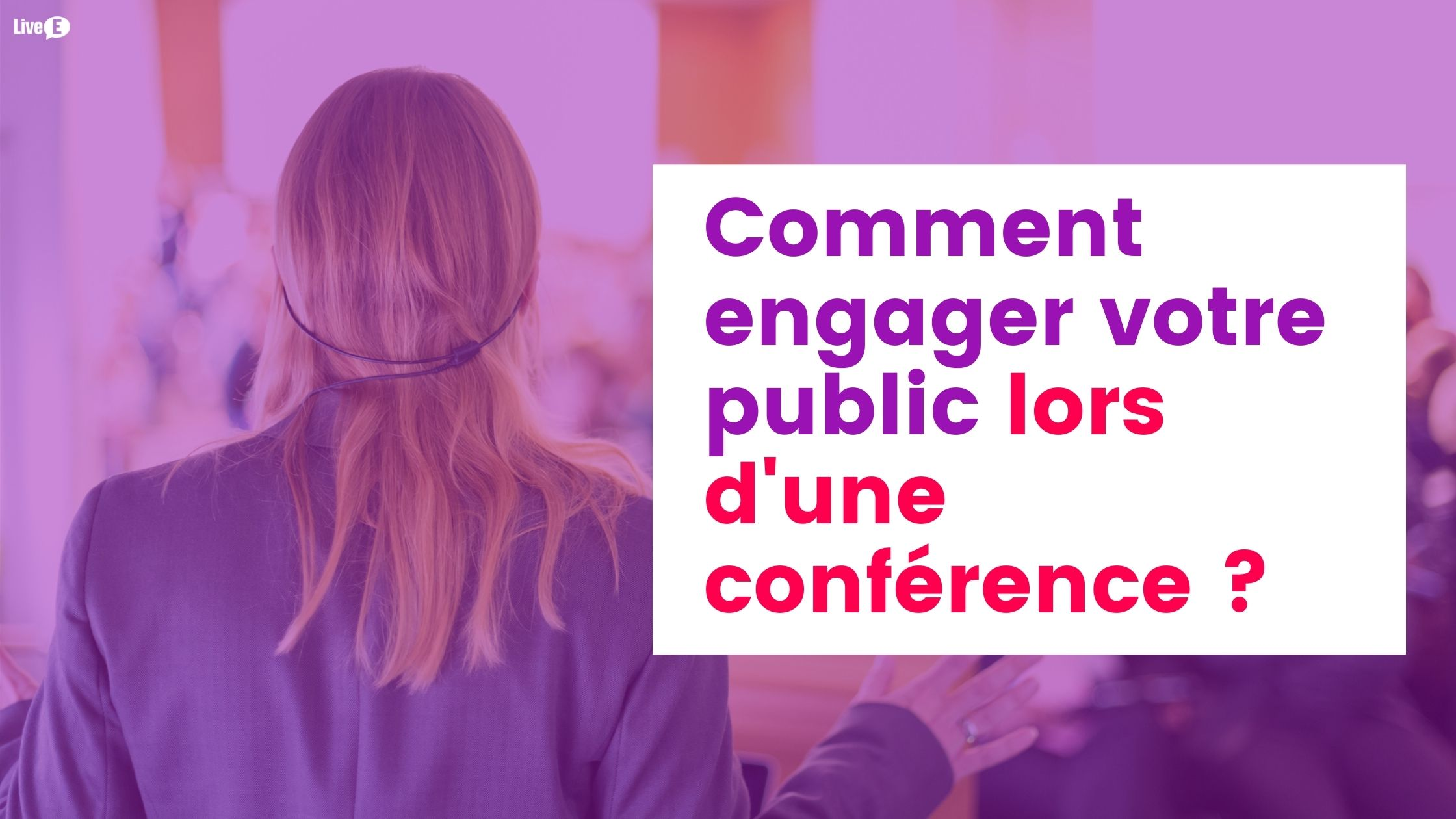 engager public conférence