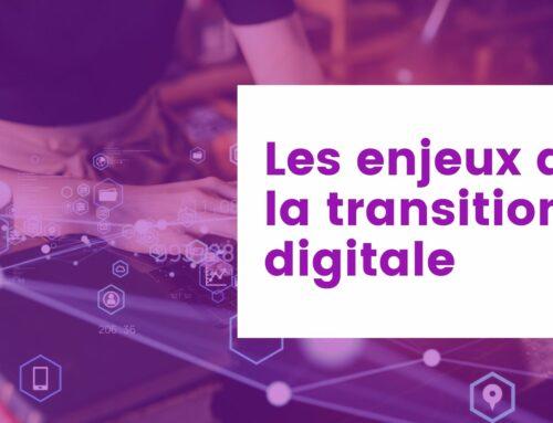 Les enjeux de la transition digitale