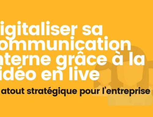 Digitaliser sa communication interne grâce à la vidéo en live : Un atout stratégique pour l'entreprise