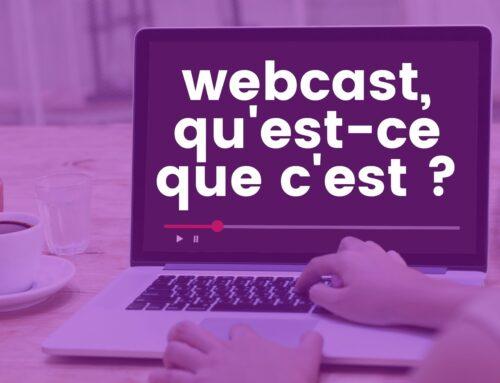 Webcast, qu'est-ce que c'est ?