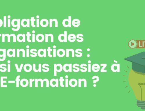 Obligation de formation des organisations : Et si vous passiez à la E-formation ?